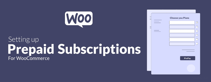 How To Setup Prepaid Subscriptions For WooCommerce Site
